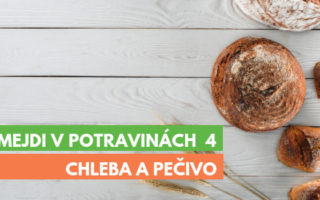 Šmejdi v potravinách 4 - chléb a pečivo