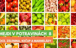 Šmejdi v potravinách 8 - ovoce a zelenina