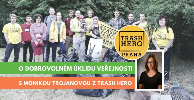 Trash Hero, Monika Trojanová, rozhovor
