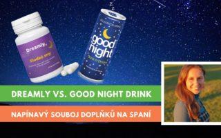 dreamly vs. good night drink, porovnání a recenze