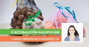 Rozhovor o bezobalovém nakupování s Ing. Janou Čerevkovou
