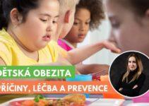 příčiny, projevy, léčba a prevence dětské obezity