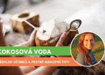 kokosová voda, účinky a kde koupit